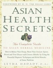 Asian Health Secrets: The Complete Guide to Asian Herbal Medicine Letha Hadady