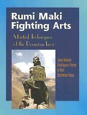 Rumi Maki Fighting Arts: Martial Techniques of the Peruvian Inca