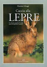 CACCIA ALLA LEPRE - SCHEGGI - EDITORIALE OLIMPIA - CACCIA VENATORIA [NR9]