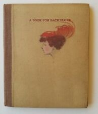 A Book For Bachelors by Frederick & Ekin Wallick, Forest Press, 1909. Plates