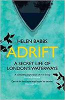Adrift: A Secret Life of London's Waterways, New, Babbs, Helen Book