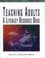 Teaching Adults: A Literacy Resource Book  2003 Edition