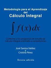 Metodologia Para El Aprendizaje del Calculo Integral: Conforme a Los Programas d