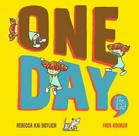 One Day, The End.: Short, Very Short, Shorter-Than-Ever Stories: By Dotlich, ...
