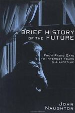 A Brief History of the Future: From Radio Days to Internet Years in a-ExLibrary