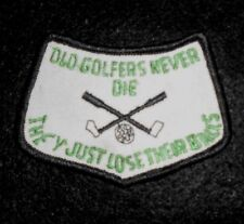"Old Golfers Never Die They Just Lose Their Balls Patch - vintage 3 1/2"" x 2 1/2"""