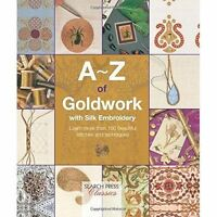 A-Z of Goldwork with Silk Embroidery by Country Bumpkin Publications...