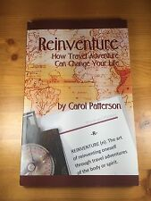 Reinventure How Travel Adventure Can Change Your Life By Carol Patterson Book