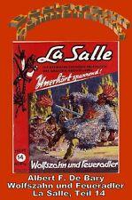 Ebook - Wolfszahn und Feueradler - La Salle Band 14 von Albert F. De Bary