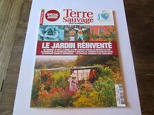 TERRE SAUVAGE  303 .. le jardin réinventé ..