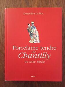 Porcelaine tendre de Chantilly au XVIIIe siècle - Geneviève Le Duc - Hazan