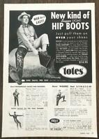1959 Totes Hip Boots Waders Print Ad Marx Rubber Loveland Ohio