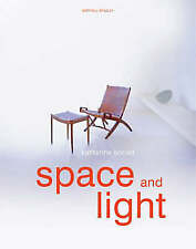 Space and Light: How to Maximize the Potential of Your Home by Katherine Sorrell