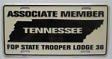 1990's FOP STATE TROOPER LODGE 36 ASSOCIATE MEMBER TN BOOSTER License Plate