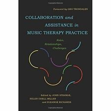 Collaboration and Assistance in Music Therapy Practice: Roles, Relationships,...