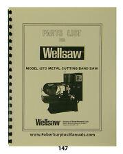 Wellsaw Model 1270 Metal Cutting Bandsaw Parts List Manual 147