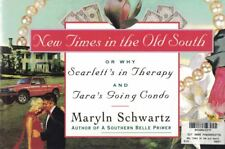 New Times in the Old South Or, Why Scarlett's in Therapy & Tara's Going Condo