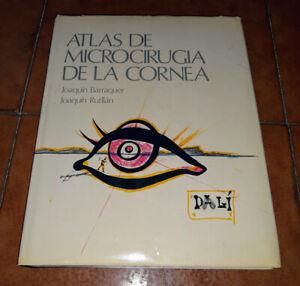 BARRAQUER RUTLLAN ATLAS DE MICROCIRUGIA DE LA CORNEA I ED. SCRIBA 1982