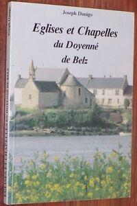 Joseph Danigo EGLISES ET CHAPELLES DU DOYENNE DE BELZ Morbihan Bretagne