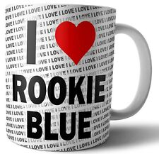 I Love Rookie Blue - Mug - Birthday - Christmas - Gift
