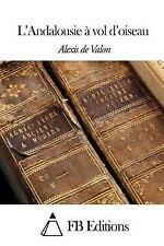 L' Andalousie à Vol D'oiseau by Alexis De Valon (2014, Paperback)