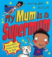 My Mum Is a Supermum by Angela McAllister (Paperback, 2016)-9781407147758-G062
