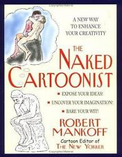 The Naked Cartoonist : New Way to Enhance Your Creativity  Robert Mankoff Signed