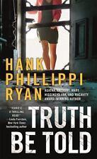 TRUTH BE TOLD ~ HANK PHILLIPPI RYAN ~ PAPERBACK ~ JANE RYLAND SERIES NOVEL