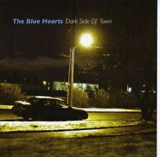 Blue Hearts Dark side of town  [CD]