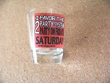 I Favor the Two Party System Party on Friday & Saturday shotglass shot glass