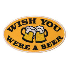 Wish You Were A Beer Patch  IRON ON 4 inch MC FUNNY BIKER PATCH