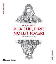 Samuel Pepys: Plague, Fire, Revolution by Margarette Lincoln, Claire Tomalin