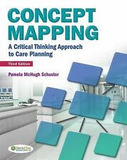 Concept Mapping : A Critical-Thinking Approach to Care Planning by Pamela McHugh