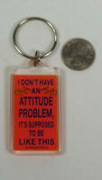I Dont Have An Attitude Problem To Be Like This Keyring Keychain Rare Vintage