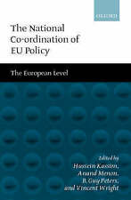 NEW The National Co-ordination of EU Policy: Volume 2: The European Level