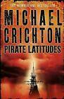 Pirate Latitudes Taschenbuch Michael Crichton Bücher: