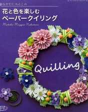Let's Enjoy Flowers anc Colors PAPER QUILLING by Motoko N - Japanese Craft Book