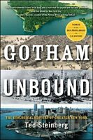 Gotham Unbound: The Ecological History of Greater New York by Steinberg, Ted