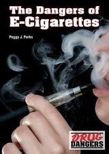 The Dangers of E-Cigarettes (Hardback or Cased Book)