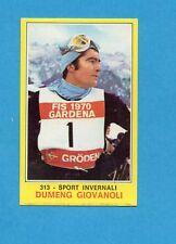 CAMPIONI dello SPORT 1970-71-Figurina n.313- GIOVANOLI -SPORT INVERNALI-NEW