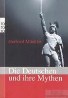 Die Deutschen und ihre Mythen: Münkler, Herfried