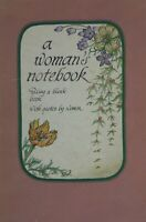 A Woman's Notebook. A blank book with quotes by women. ISBN 0-89471-095-8
