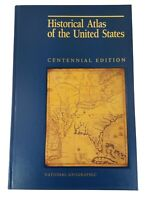 National Geographic 1988 Historical Atlas of the United States Centennial Ed.
