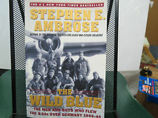 """ The Wild Blue "" By Stephen E. Ambrose, Jr. 2002 , Soft Cover , Very Good Cond."