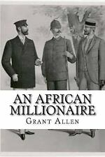 An African Millionaire by Grant Allen (2017, Paperback)