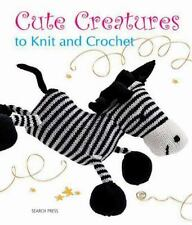 Cute Creatures to Knit and Crochet by Search Press Staff (2011, Paperback)
