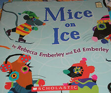 Mice on Ice (Brand New Paperback) Rebecca Emberley and Ed Emberley