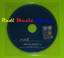 CD Singolo RAF Aria da niente PROMO 2004 italy CGD PRO15253 mc dvd (S9)
