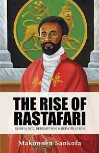 The Rise of Rastafari: Resistance, Redemption & Repatriation (Signed Copy)