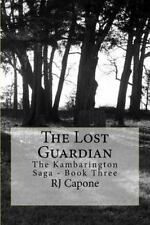 The Kambarington Saga: The Lost Guardian : The Kambarington Saga - Book Four...